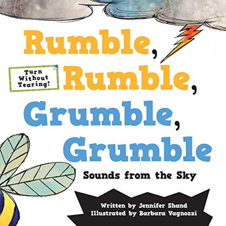 Rumble, Rumble, Grumble, Grumble: Sounds from the Sky (Turn Without Tearing)