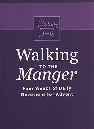 Walking to the Manger: Four Weeks of Daily Devotions for Advent