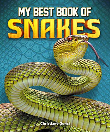My Best Book of Snakes (The Best Book of)
