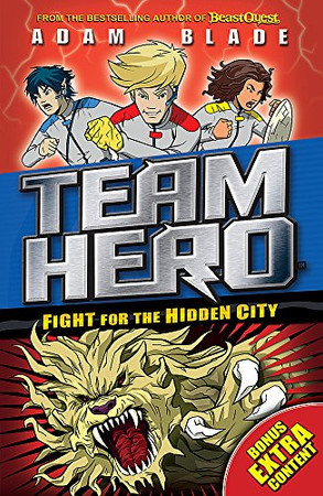 Team Hero: Fight for the Hidden City: Series 2 Book 1 with Bonus Extra Content!