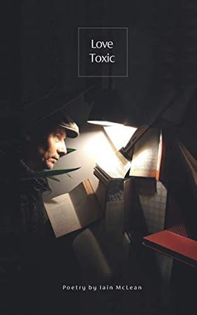 Love Toxic: poetry