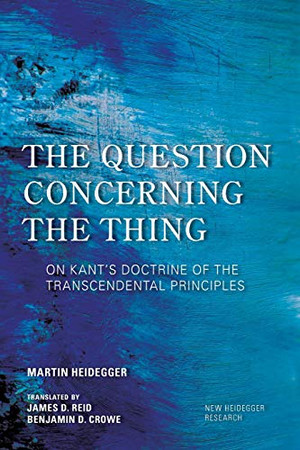 The Question Concerning the Thing (New Heidegger Research)