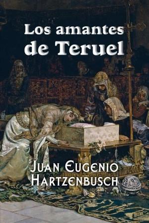 Los amantes de Teruel (Spanish Edition)