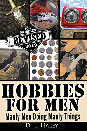 Hobbies For Men: Manly Men doing Manly Things
