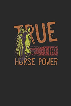 1Hp True Horse Power: Great Writing Booklet Dotgrid For Horse Friends And Unicorn Lovers. Ideal Notebook For School And Everyday Life.