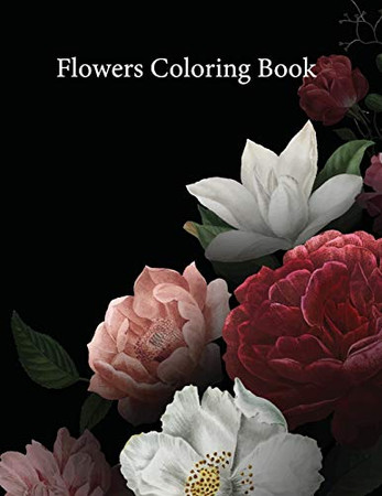 Flowers Coloring Book: Adult Coloring Book with Fun, Easy, and Relaxing Coloring Pages