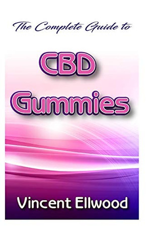 The Complete guide to CBD Gummies: A guide on one of the edible forms of Cannabidiol!