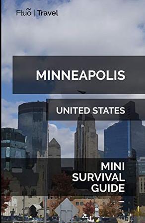 Minneapolis Mini Survival Guide