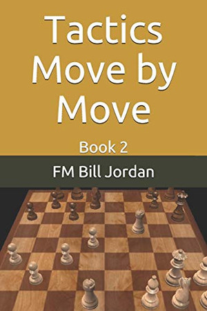 Tactics Move by Move: Book 2