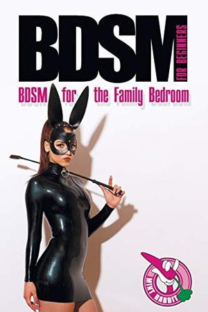 BDSM for Beginners: BDSM for the Family Bedroom