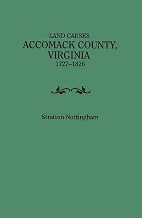 Land Causes, Accomack County, Virginia, 1727-1826