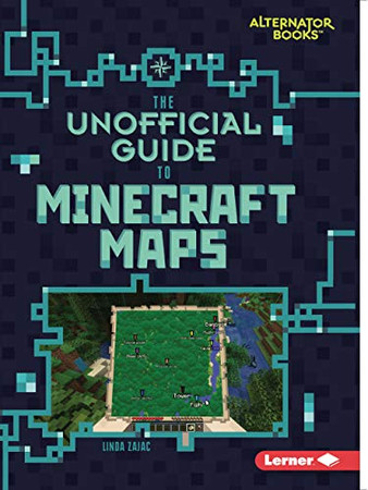 The Unofficial Guide to Minecraft Maps (My Minecraft (Alternator Books ®))
