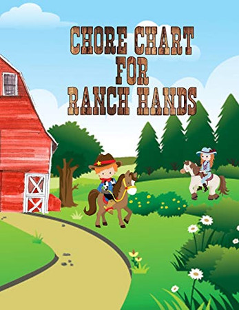 Chore Chart For Ranch Hands: Kids Weekly Chore Chart Tracker
