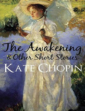 The Awakening : & Other Short Stories (Annotated)