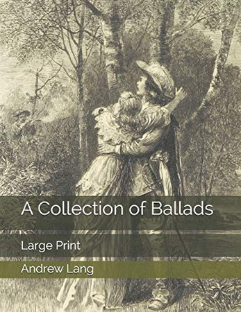 A Collection of Ballads: Large Print