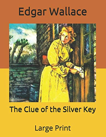 The Clue of the Silver Key: Large Print