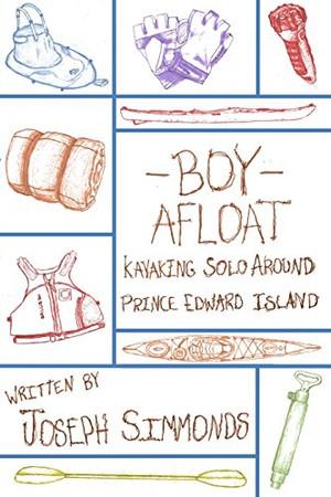 Boy Afloat: Kayaking Solo Around Prince Edward Island
