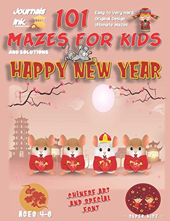101 Mazes For Kids: SUPER KIDZ Book. Children - Ages 4-8 (US Edition). Chinese New Year, Rats on Pink Sky, w custom art interior. 101 Puzzles w ... (Superkidz - New Year 101 Mazes for Kids)