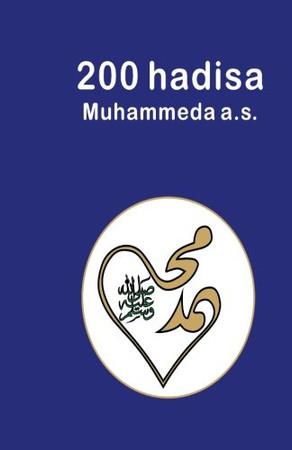 200 hadisa Muhammeda a.s.: 200 Hadith (Bosnian Edition)