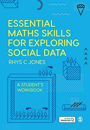 Essential Maths Skills for Exploring Social Data: A Student?s Workbook
