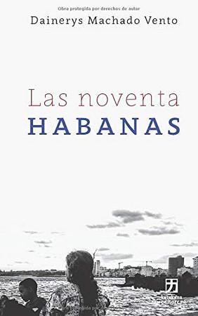 Las noventa Habanas (Nagari colecci�n holarasca) (Spanish Edition)