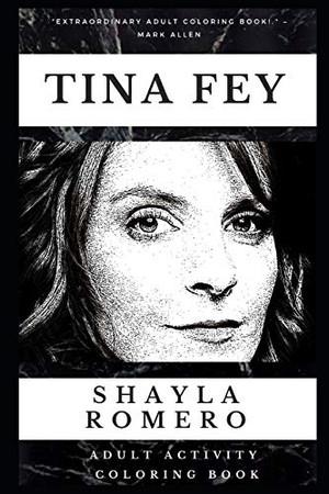 Tina Fey Adult Activity Coloring Book (Tina Fey Adult Activity Coloring Books)