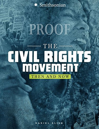 The Civil Rights Movement: Then and Now (America: 50 Years of Change)