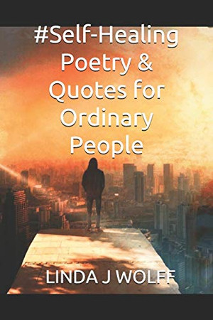 #Self-Healing Poetry & Quotes for Ordinary People