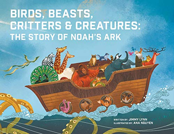 Birds, Beasts, Critters & Creatures: The Story of Noah's Ark