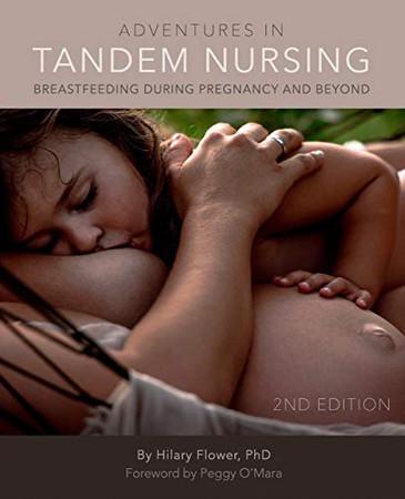 Adventures in Tandem Nursing: Breastfeeding During Pregnancy and Beyond