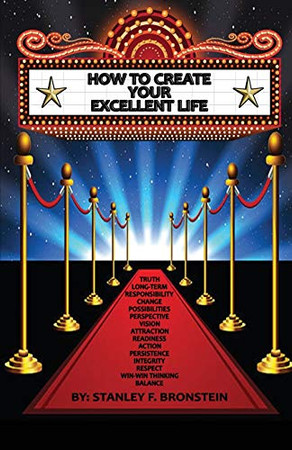 How To Create Your Excellent Life: An Introduction To The 15 Concepts Of Excellence
