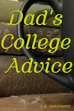 Dad's College Advice