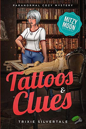 Tattoos and Clues: Paranormal Cozy Mystery (Mitzy Moon Mysteries)