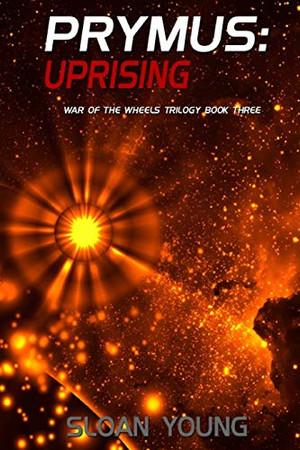 PRYMUS: UPRISING (War of the Wheels Trilogy)
