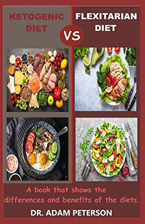 KETOGENIC DIET VS FLEXITARIAN DIET: A book guide that shows the differences and benefits of the diets