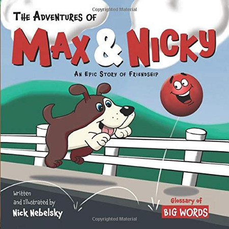 The Adventures of Max & Nicky: An Epic Story of Friendship.