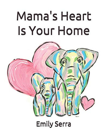 Mama's Heart Is Your Home