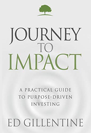 Journey to Impact: A Practical Guide to Purpose-Driven Investing
