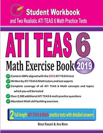 ATI TEAS 6 Math Exercise Book: Student Workbook and Two Realistic ATI TEAS 6 Math Tests