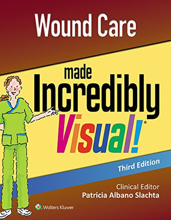 Wound Care Made Incredibly Visual (Incredibly Easy! Series�)