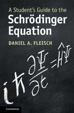 A Student's Guide to the Schr�dinger Equation (Student's Guides)