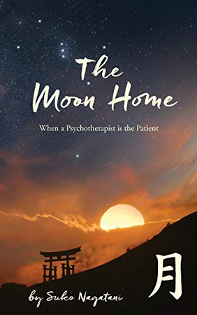The Moon Home: When a Psychotherapist is the Patient
