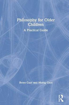 Philosophy for Older Children: A Practical Guide