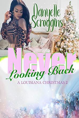 Never Looking Back (A Louisiana Christmas)