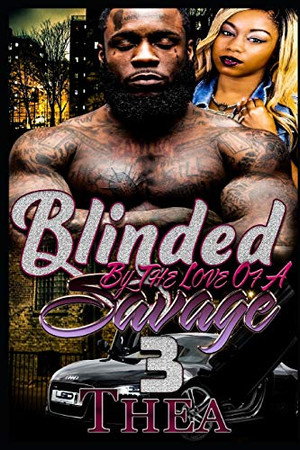 Blinded by the Love of A Savage 3