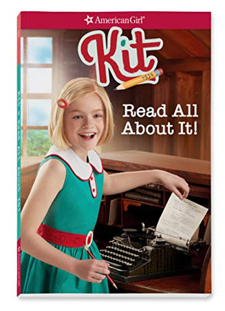 Kit: Read All About It (American Girl Historical Characters)