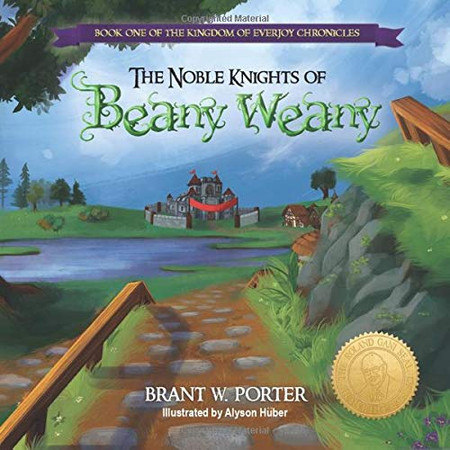 The Noble Knights of Beany Weany: Book One of the Kingdom of Everjoy Chronicles