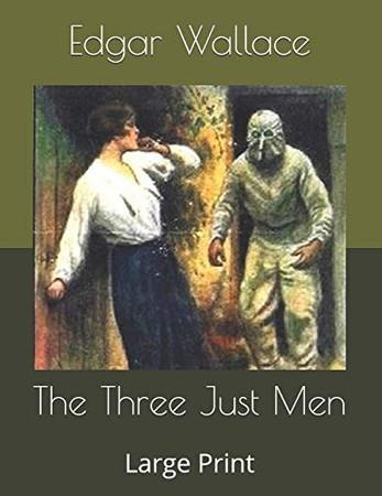 The Three Just Men: Large Print