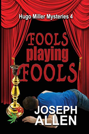 Fools Playing Fools (Hugo Miller Mystery)