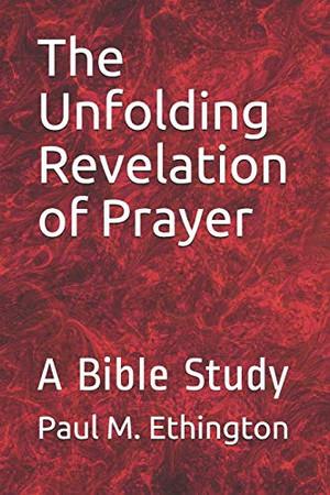 The Unfolding Revelation of Prayer: A Bible Study